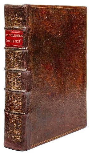 l Cortegiano, or the Courtier: Written by Conte Baldassar Castiglione. And a New Version of the ...