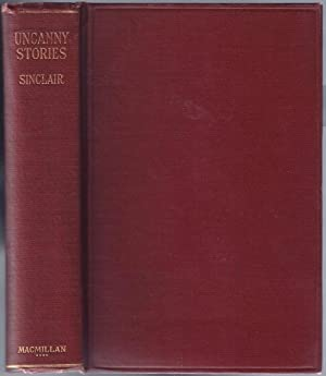 Uncanny Stories: Mary Amelia St. Clair, writing as] SINCLAIR, May (1863-1946)
