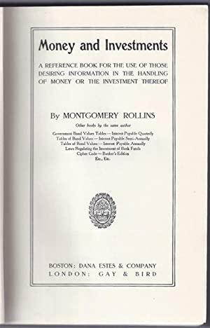 Money and Investments : a reference book for the use of those desiring information in the handling ...