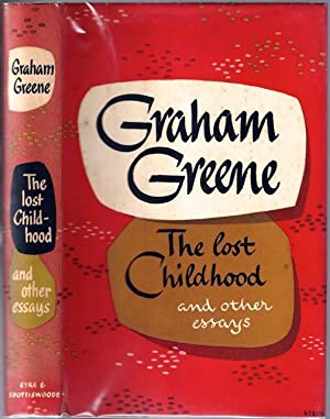 The Lost Childhood and Other Essays: GREENE, Graham (1904-1991)