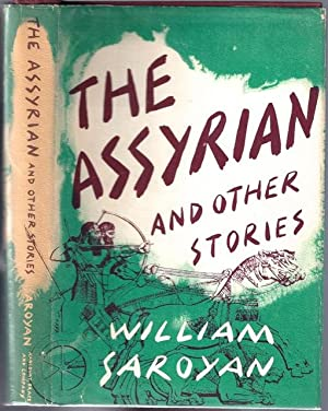 The Assyrian and Other Stories: SAROYAN, William (1908-1981)