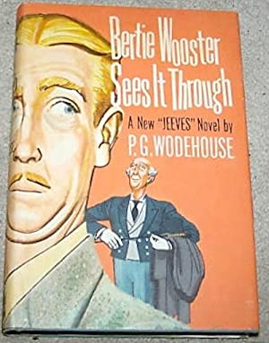 Bertie Wooster Sees It Through [Jeeves and the Feudal Spirit]: WODEHOUSE, Sir P[elham]. G[renville]...