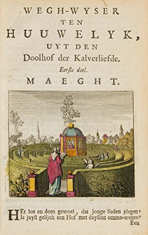 Emblem Book] Huwelyk, dat is, het gantsche beleyt des Echten Staats; Afgedeelt in zes Hooft-stukken...