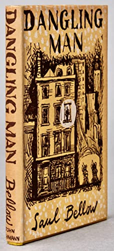 Dangling Man [Signed]: BELLOW, Saul (1915-2005)