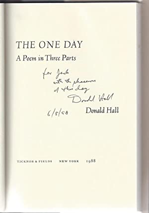 The One Day: A Poem in Three Parts [Signed]: HALL, Donald