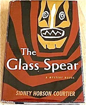 Glass Spear, The: COURTIER, Sidney Hobson (1904-1974)