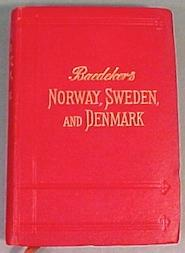 Norway, Sweden, and Denmark, with excursions to Iceland and Spitzbergen; Handbook for Travellers: ...