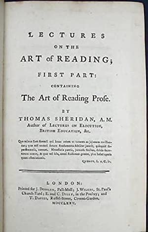 Lectures on the art of reading; First Part: Containing The Art of Reading Prose. By Thomas Sheridan...