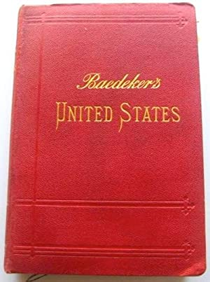 United States with an excursion into Mexico ; Handbook for Travellers: BAEDEKER, Karl