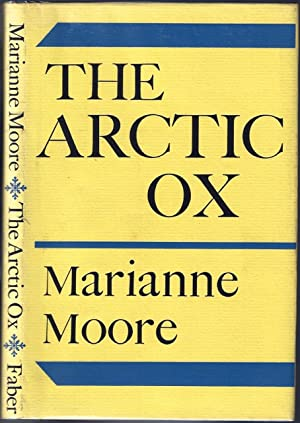 Arctic Ox, The: MOORE, Marianne (1887-1972)