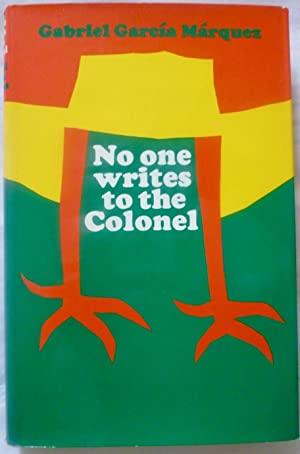 No One Writes to the Colonel and Other Stories: GARCIA MARQUEZ, Gabriel (1927-2014)