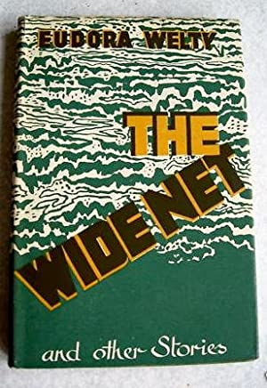 The Wide Net and other stories: WELTY, Eudora (1909-2001)