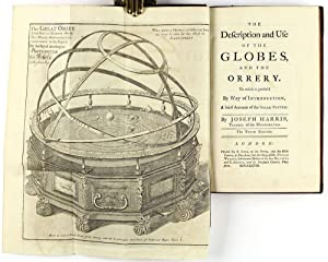 The description and use of the globes, and the orrery. To which is prefix'd, by way of ...