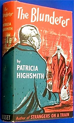 Blunderer, The: HIGHSMITH, Patricia (1921-1995)