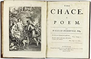 The chace [chase]. A poem. By William Somervile, Esq: SOMERVILE, William (1675-1742)