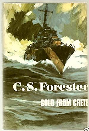 Gold from Crete: FORESTER, C[ecil]. S[cott]., 1899-1966