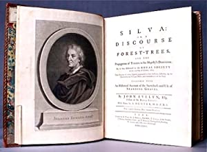 Silva [Sylva]: or, a discourse of forest-trees, and the propagation of timber in his Majesty's ...