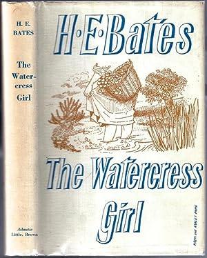 Watercress Girl, The: BATES, H[erbert] E[rnest], 1905-1974