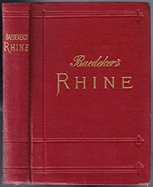 Germany] The Rhine from the Dutch to the Alsatian Frontier; Handbook for Travellers: BAEDEKER, Karl