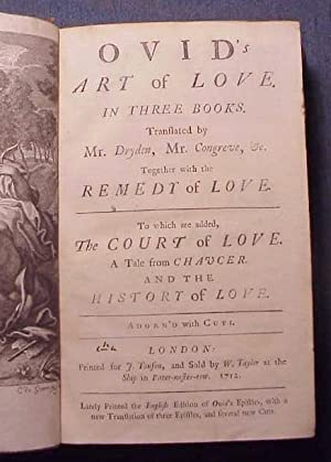 Ovid's art of love. In three books. Translated by Mr. Dryden, Mr. Congreve, &c. Together ...