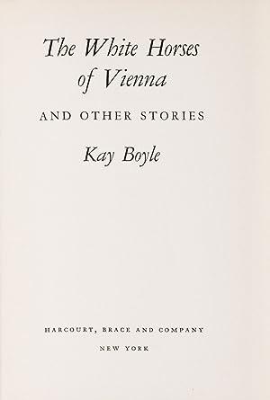 White Horses of Vienna, The [Signed]: BOYLE, Kay (1902-1992)