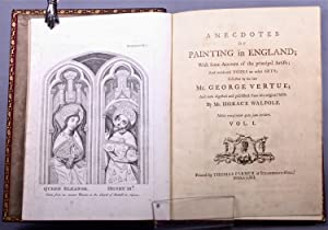 Anecdotes of painting in England; with some account of the principal artists; and incidental notes ...