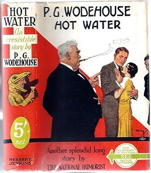 Hot Water: WODEHOUSE, Sir P[elham]. G[renville]., 1881-1975