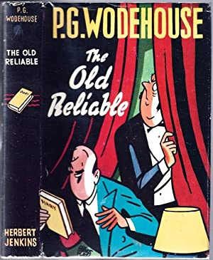 The Old Reliable: WODEHOUSE, Sir P[elham]. G[renville]., 1881-1975