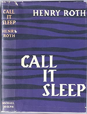 Call It Sleep: ROTH, HENRY (1906-1995)