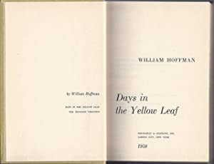 Days in the Yellow Leaf [Tom Wolfe's copy]: HOFFMAN, William (1925-2009)