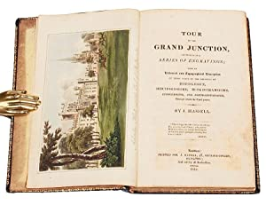 Color Plate] Tour of The Grand Junction, illustrated in a series of engravings; with an Historical ...