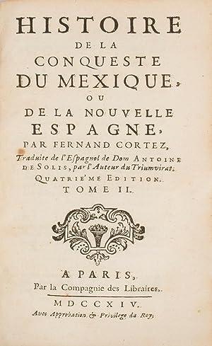 Histoire de la conqueste du Mexique, ou de la Nouvelle Espagne, par Fernand Cortez, traduite de l&#...