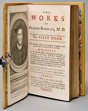 The works of Francis Rabelais, M.D. Now carefully revised, and compared throughout with the late ...
