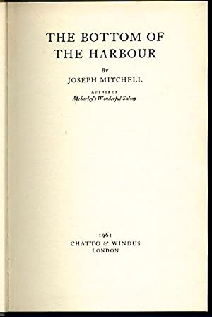 Bottom of the Harbour [Harbor], The: MITCHELL, Joseph (1908-1996)