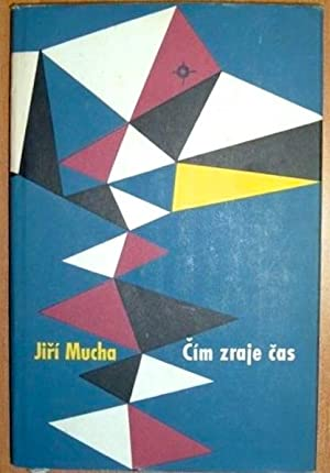 Cim Zraje Cas [As Time Ripens]: MUCHA, Jiri (1915-1991)