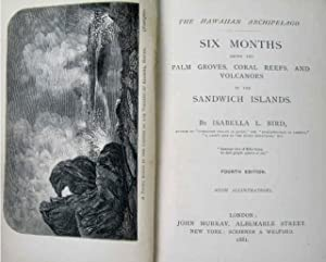 Hawaii] The Hawaiian archipelago : Six Months Among The Palm Groves, Coral Reefs, and Volcanoes of ...