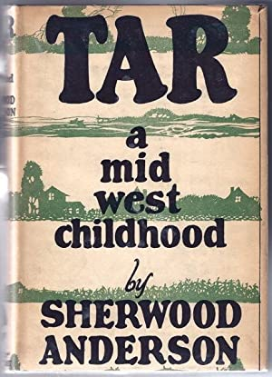 Tar : A Midwest Childhood: ANDERSON, Sherwood (1876-1941)