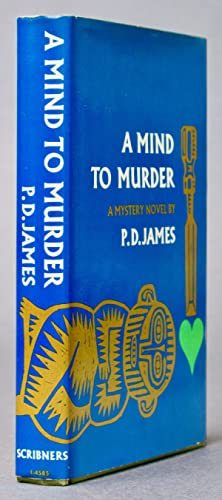 A Mind to Murder: James, P[hyllis] D[orothy]