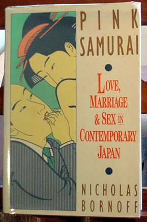Pink samurai love marriage sex in contemporary japan