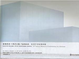 SANAA KAZUYO SEJIMA+RYUE NISHIZAWA 21ST. CENTURY MUSEUM: AA. VV.