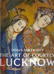 INDIA'S FABLED CITY: THE ART OF COURTLY: MARKEL, STEPHEN
