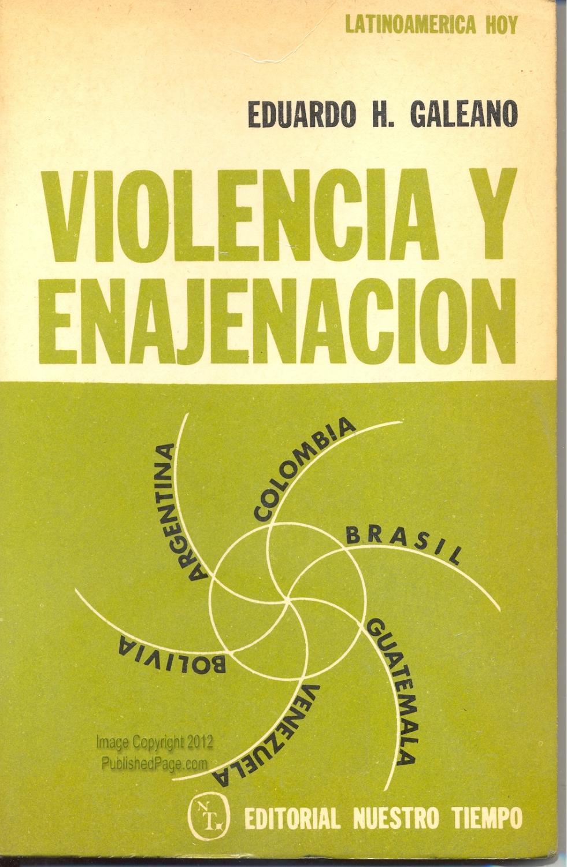 Violencia y Enajenación: Eduardo Galeano