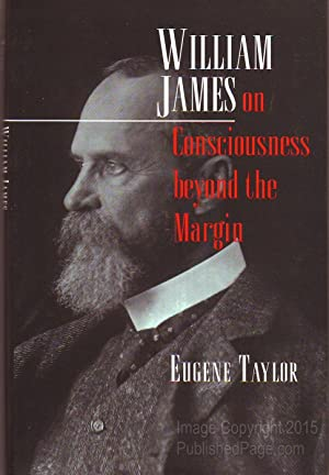 William James on Consciousness Beyond the Margin: Eugene Taylor