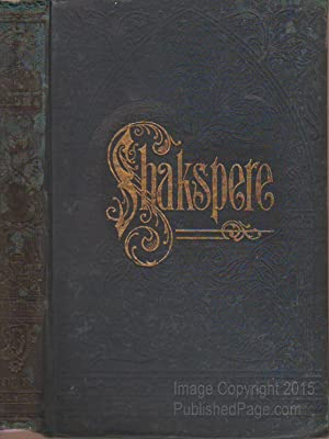 The Pictorial Edition of the Works of: William Shakespeare, edited