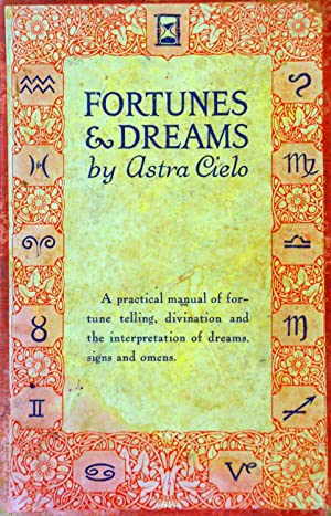Fortunes & Dreams: A Practical Manual of: Cielo, Astra