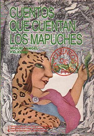 Cuentos que cuentan los mapuches: Palermo, Miguel Ángel
