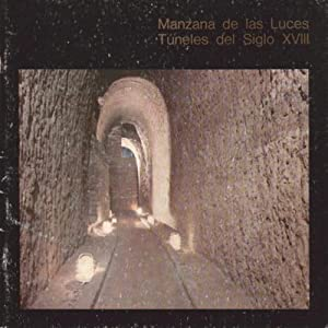 Manzana de las Luces: Túneles del siglo: Mayochi, Enrique M.;
