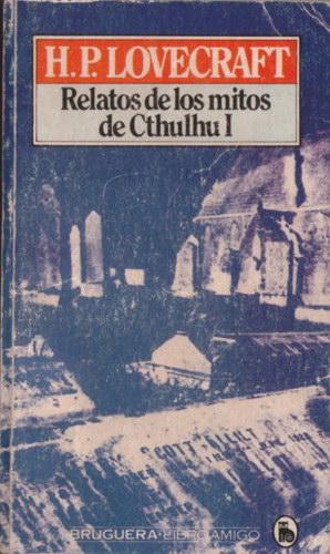 Relatos de los mitos de Cthulhu I: Lovecraft, Howard Phillips
