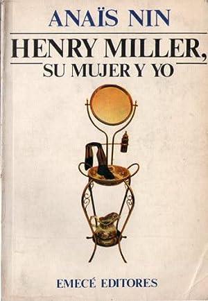 Henry Miller, su mujer y yo: Nin, Anaïs