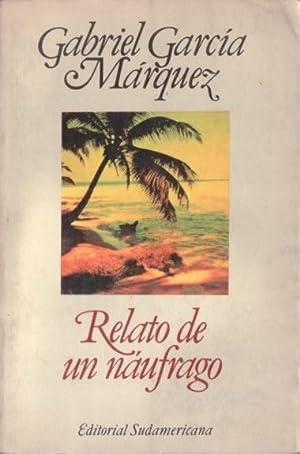 Relato de un náufrago: García Márquez, Gabriel